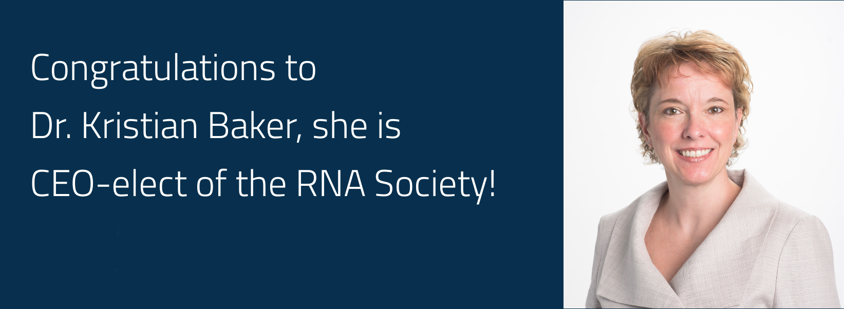 Congratulations to Dr. Kristian, She is CEO-elect of the RNA Society!