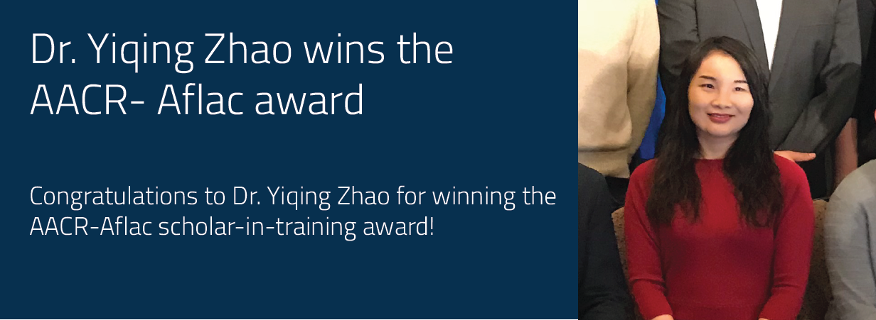 Congratulations to Dr. Yiqing Zhao for winning the AACR-Aflac scholar-in-training award!